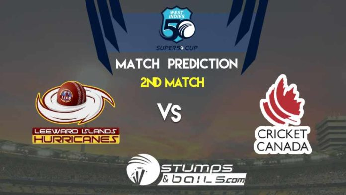 Match Prediction For The Leeward Islands vs Canada 2nd Match | Super 50 Cup 2019 | LEI vs CAN