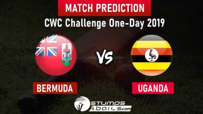 Bermuda vs Uganda Match Prediction   CWC Challenge One-Day 2019   BER vs UGA